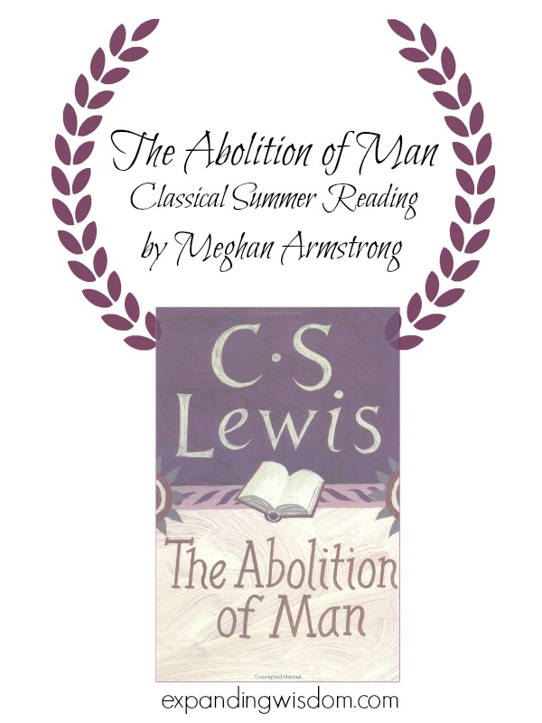 The Abolition of Man Classical Summer Reading