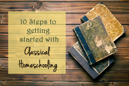 getting started with classical homeschooling
