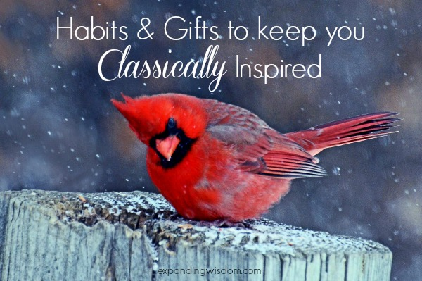 Habits & Gifts to keep you Classically Inspired